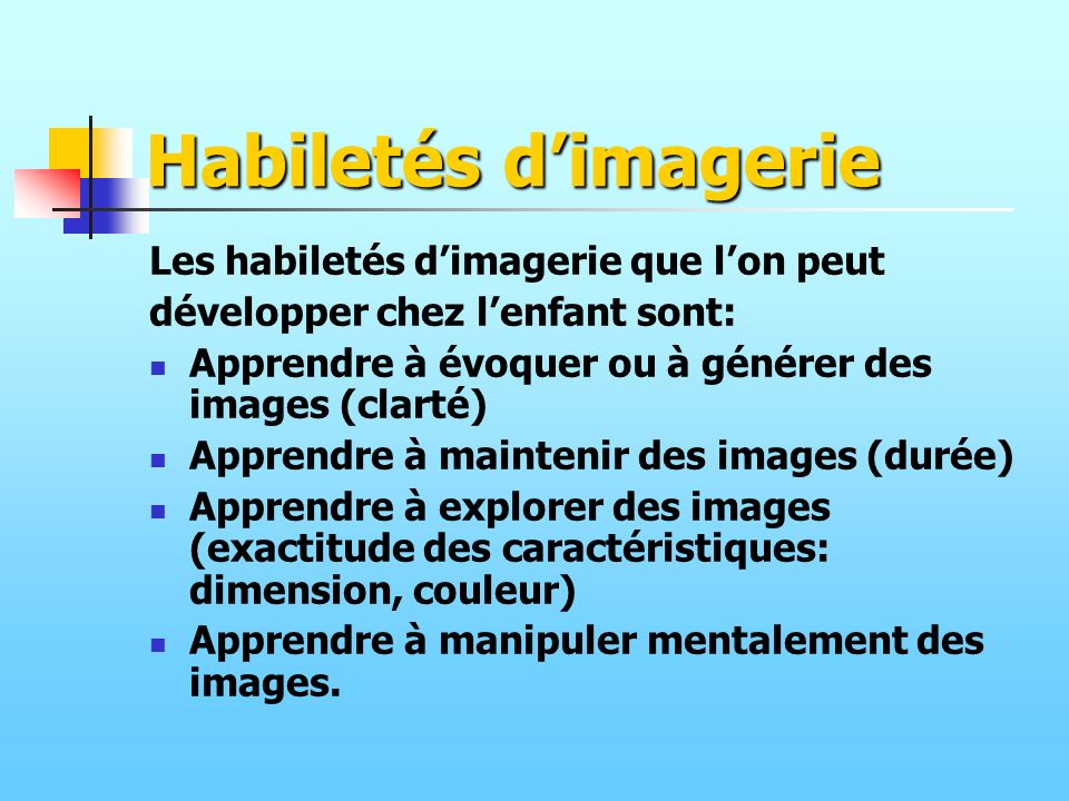 Habiletés d'imagerie Les habiletés d'imagerie que l'on peut