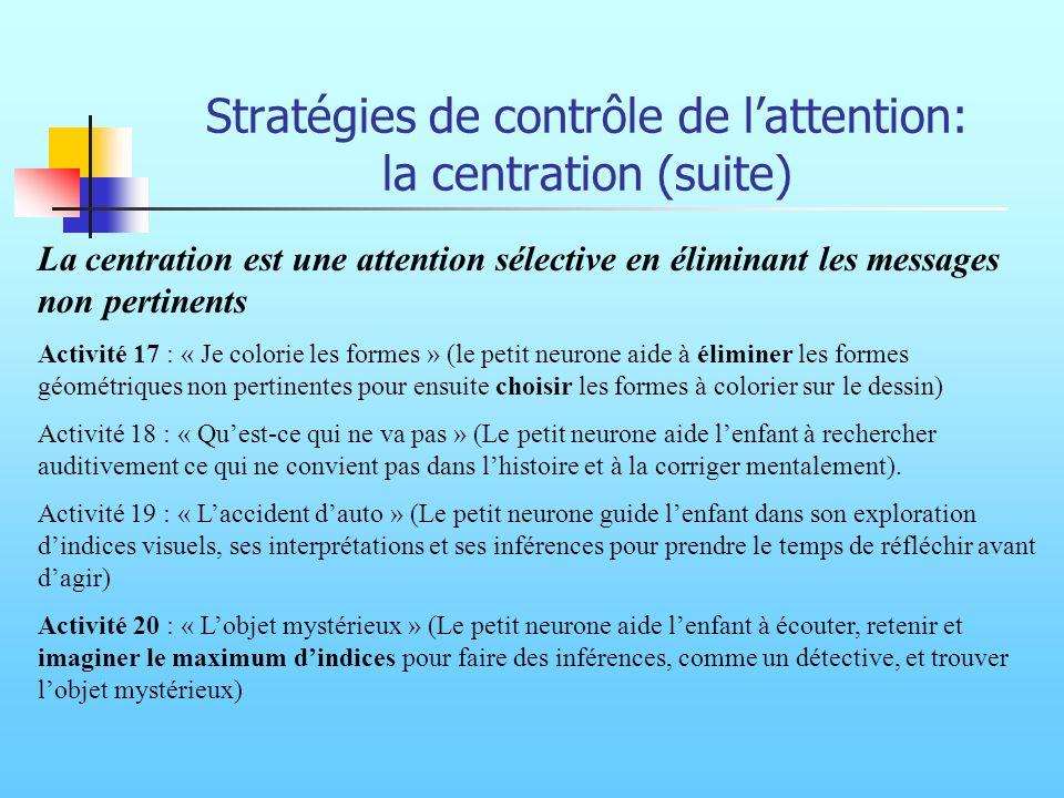 Stratégies de contrôle de l'attention: la centration (suite)