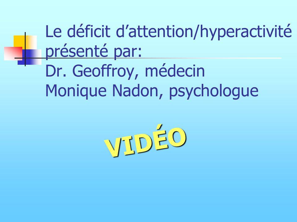 Le déficit d'attention/hyperactivité présenté par: Dr