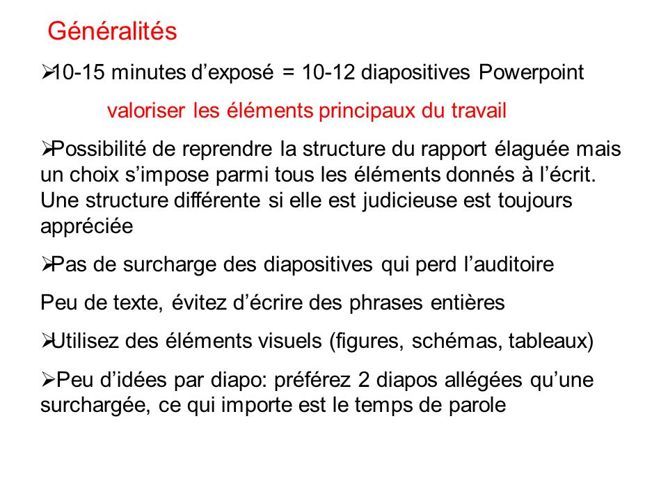 Généralités 10-15 minutes d'exposé = 10-12 diapositives Powerpoint