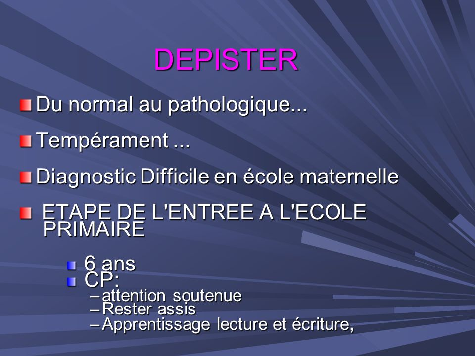 DEPISTER Du normal au pathologique... Tempérament ...
