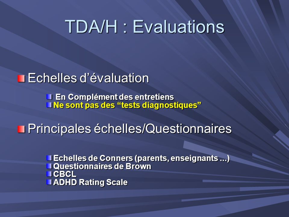 TDA/H : Evaluations Echelles d'évaluation