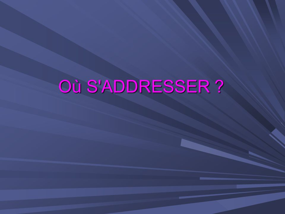 Où S ADDRESSER