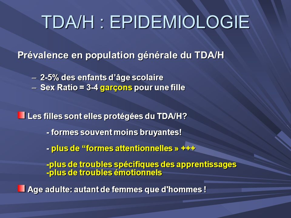 TDA/H : EPIDEMIOLOGIE Prévalence en population générale du TDA/H