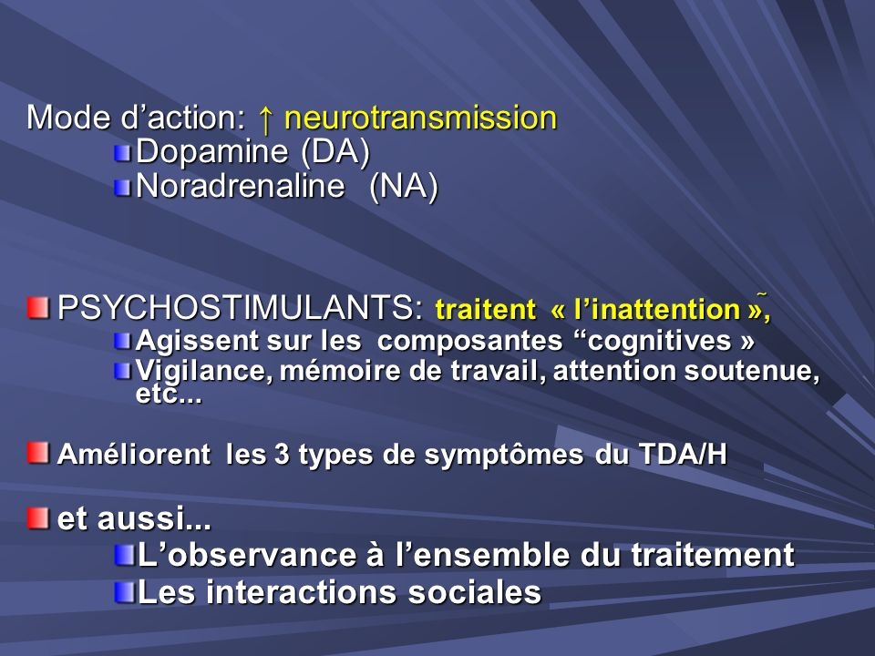 Mode d'action: ↑ neurotransmission Dopamine (DA) Noradrenaline (NA)