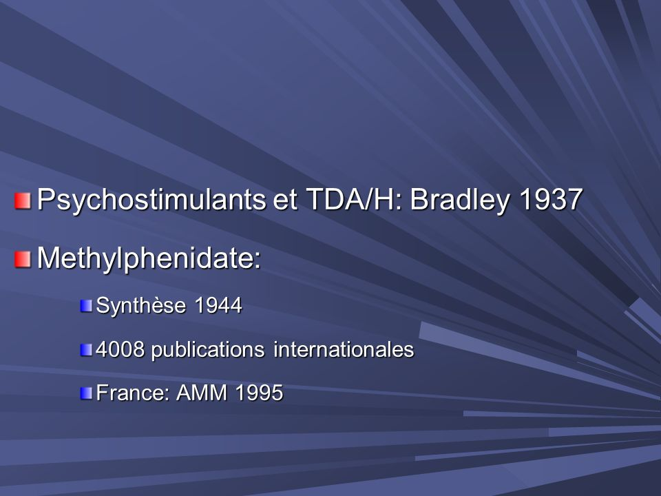 Psychostimulants et TDA/H: Bradley 1937 Methylphenidate: