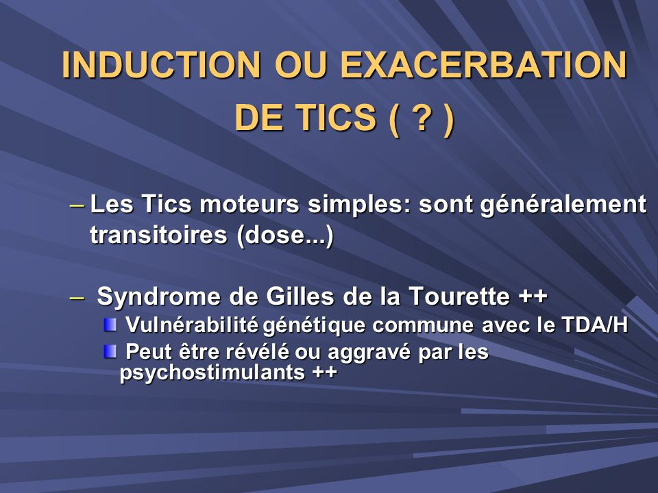 INDUCTION OU EXACERBATION