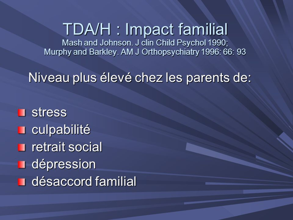 TDA/H : Impact familial Mash and Johnson