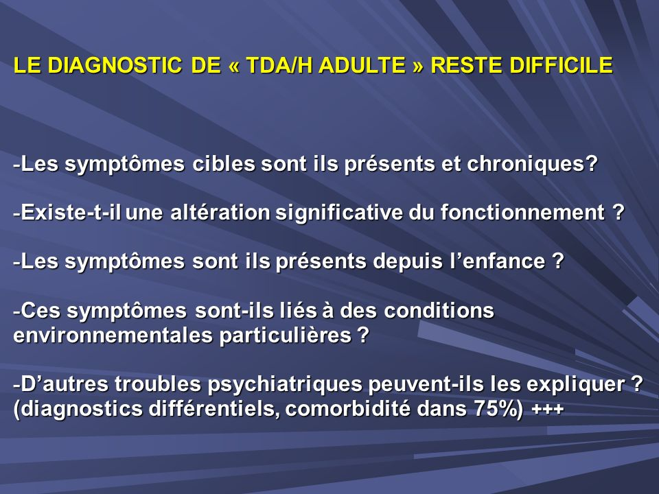 LE DIAGNOSTIC DE « TDA/H ADULTE » RESTE DIFFICILE