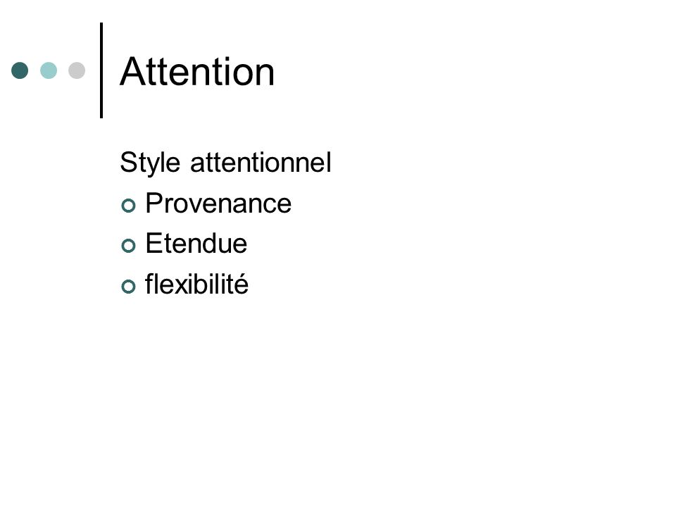 Attention Style attentionnel Provenance Etendue flexibilité