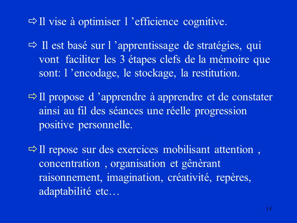 Il vise à optimiser l 'efficience cognitive.