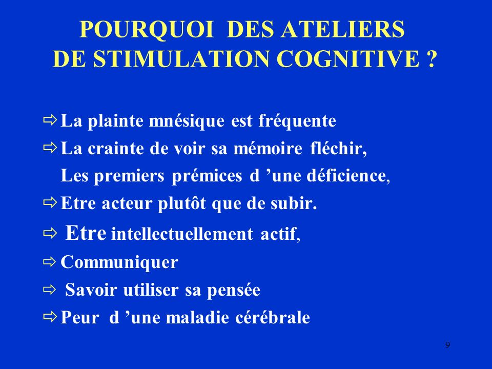 POURQUOI DES ATELIERS DE STIMULATION COGNITIVE