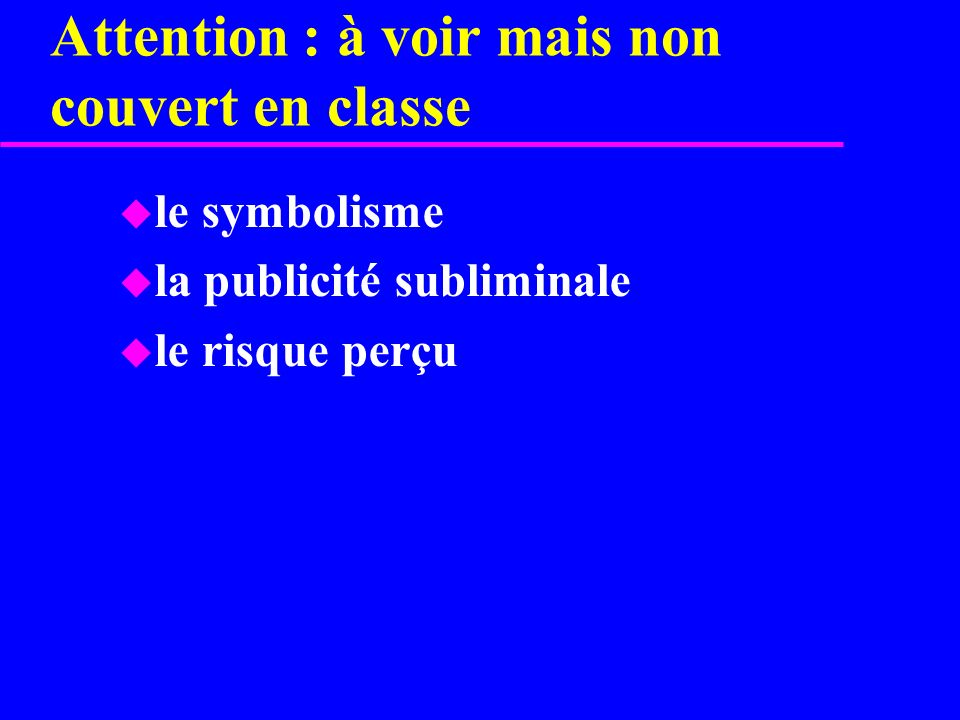 Attention : à voir mais non couvert en classe