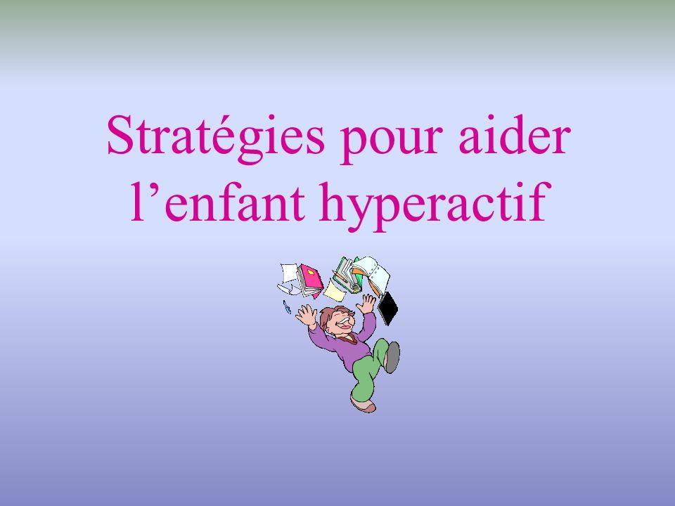 Stratégies pour aider l'enfant hyperactif
