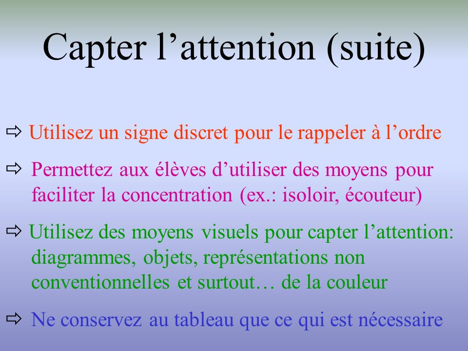 Capter l'attention (suite)