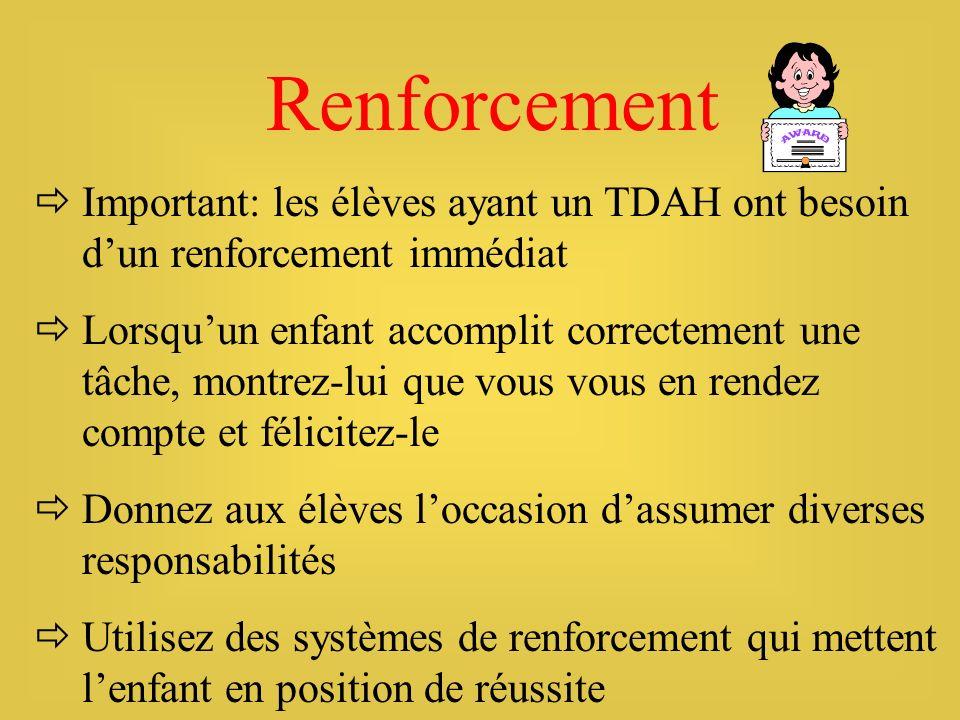 Renforcement Important: les élèves ayant un TDAH ont besoin d'un renforcement immédiat.
