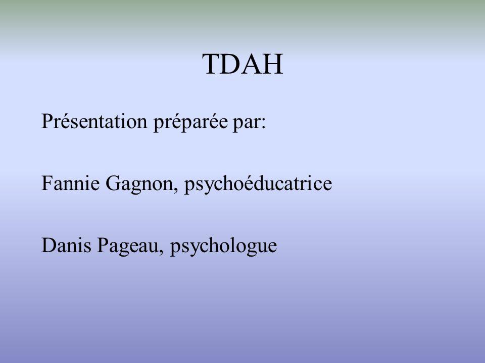 TDAH Présentation préparée par: Fannie Gagnon, psychoéducatrice