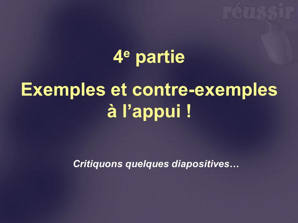 4e partie Exemples et contre-exemples à l'appui !