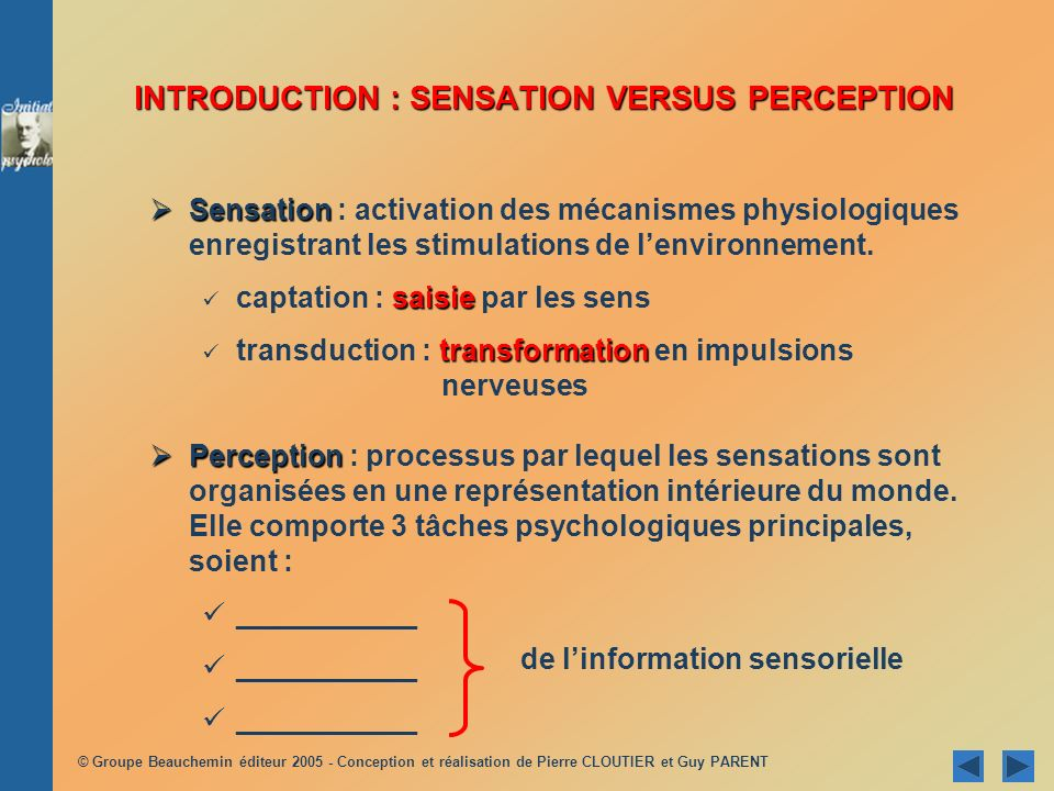 INTRODUCTION : SENSATION VERSUS PERCEPTION