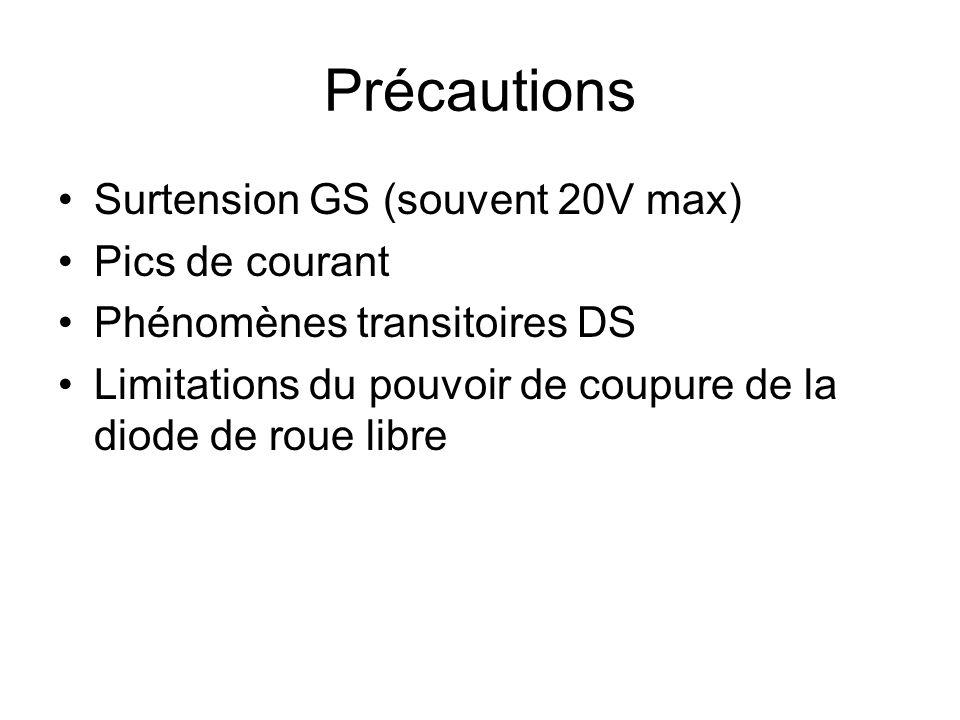 Précautions Surtension GS (souvent 20V max) Pics de courant