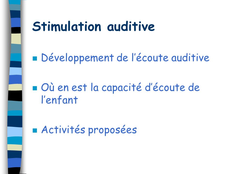 Stimulation auditive Développement de l'écoute auditive
