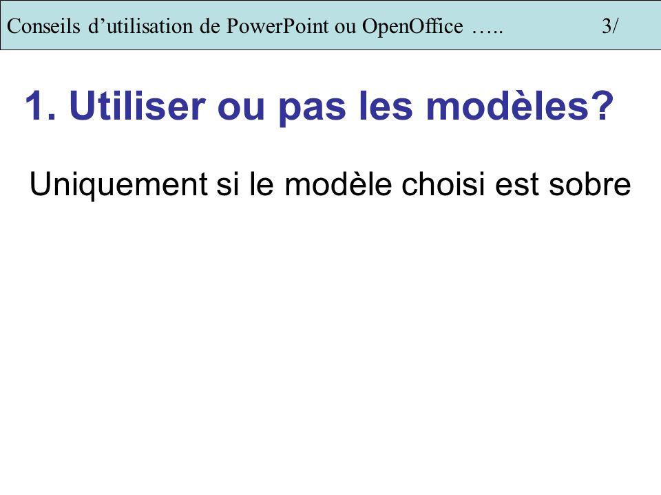 1. Utiliser ou pas les modèles
