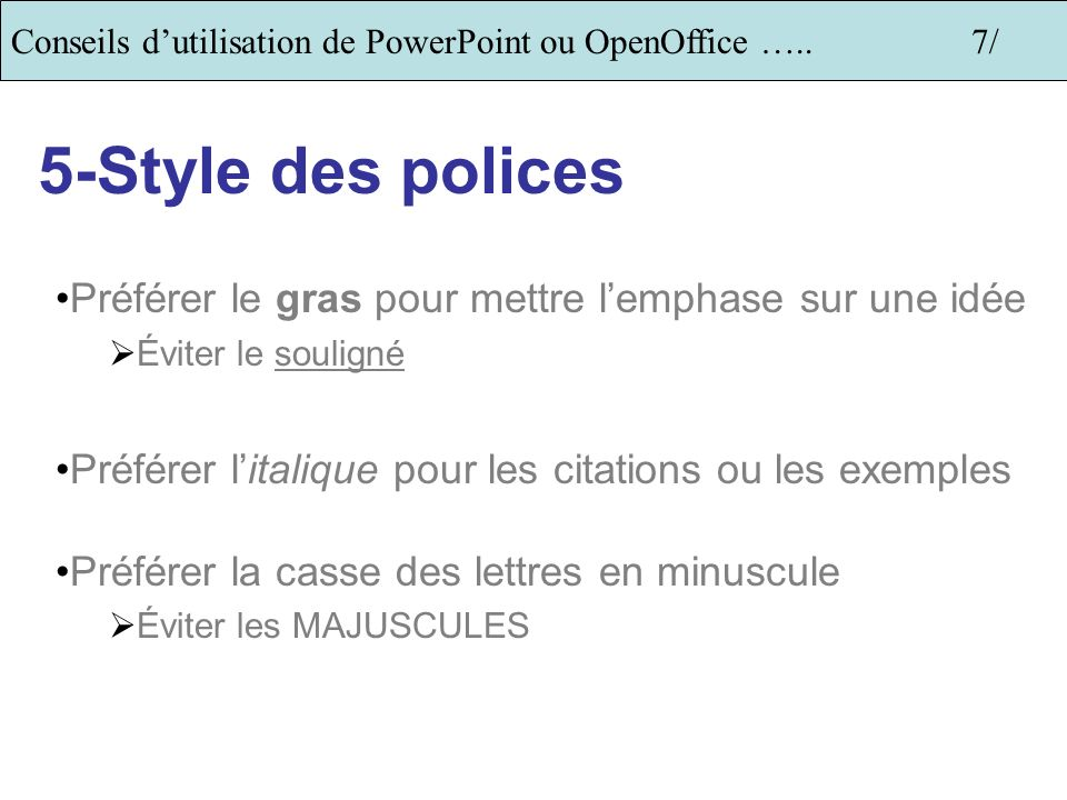 Conseils d'utilisation de PowerPoint ou OpenOffice ….. 7/