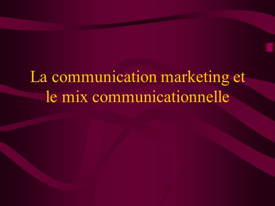 La communication marketing et le mix communicationnelle