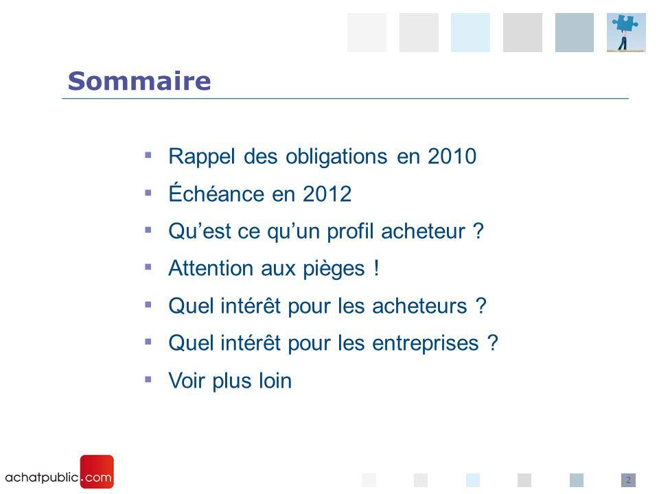 Sommaire Rappel des obligations en 2010 Échéance en 2012