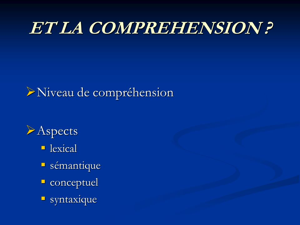 ET LA COMPREHENSION Niveau de compréhension Aspects lexical