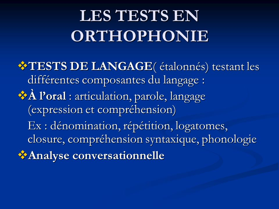 LES TESTS EN ORTHOPHONIE