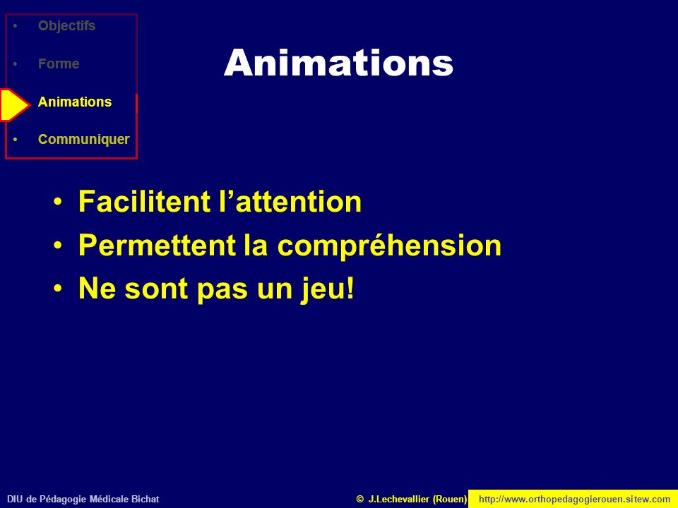 Animations Facilitent l'attention Permettent la compréhension