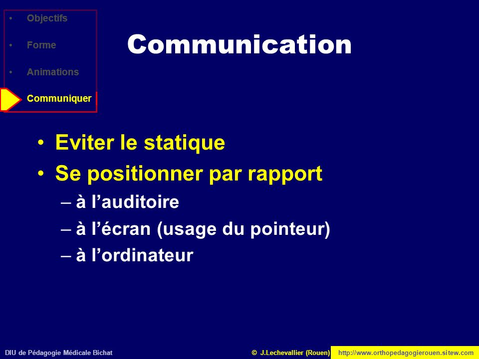 Communication Eviter le statique Se positionner par rapport