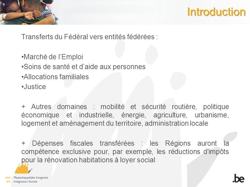 Introduction Transferts du Fédéral vers entités fédérées :