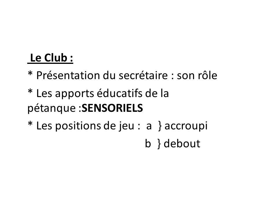 Le Club :. Présentation du secrétaire : son rôle