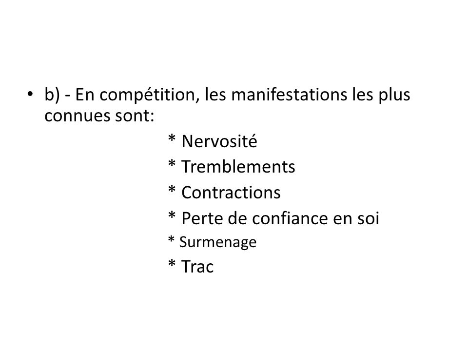 b) - En compétition, les manifestations les plus connues sont: