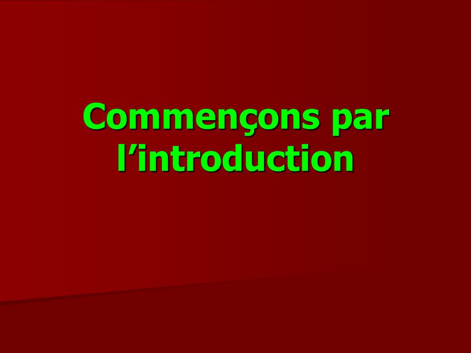 Commençons par l'introduction