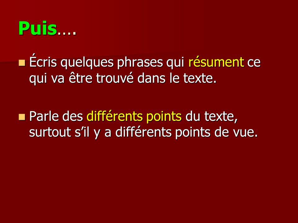 Puis…. Écris quelques phrases qui résument ce qui va être trouvé dans le texte.