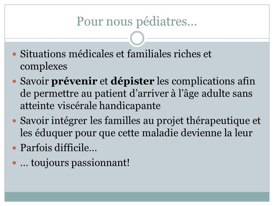 Pour nous pédiatres… Situations médicales et familiales riches et complexes.
