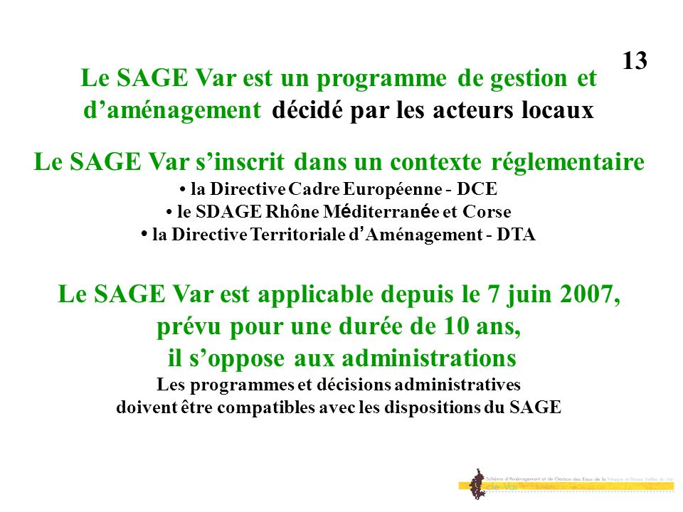 Le SAGE Var s'inscrit dans un contexte réglementaire