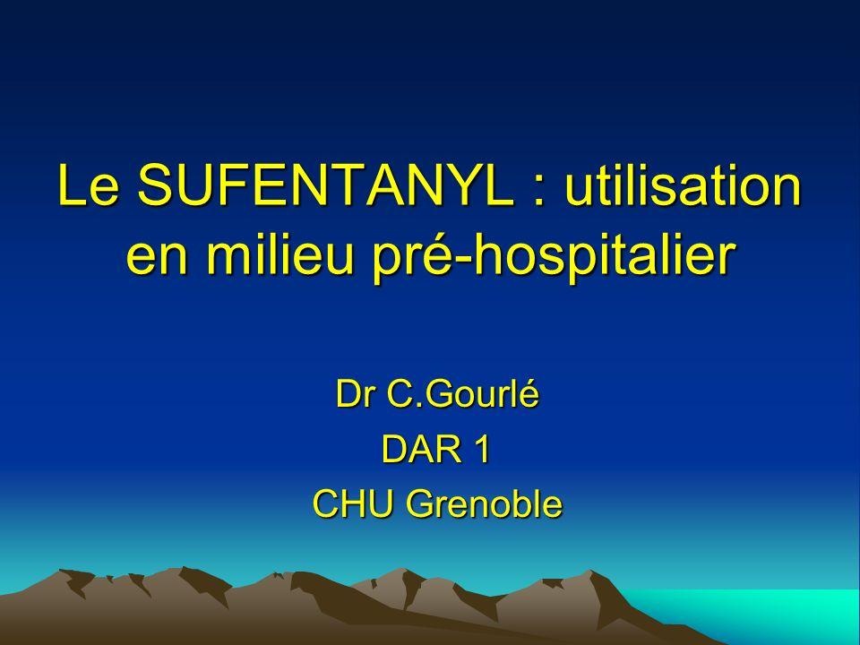 Le SUFENTANYL : utilisation en milieu pré-hospitalier