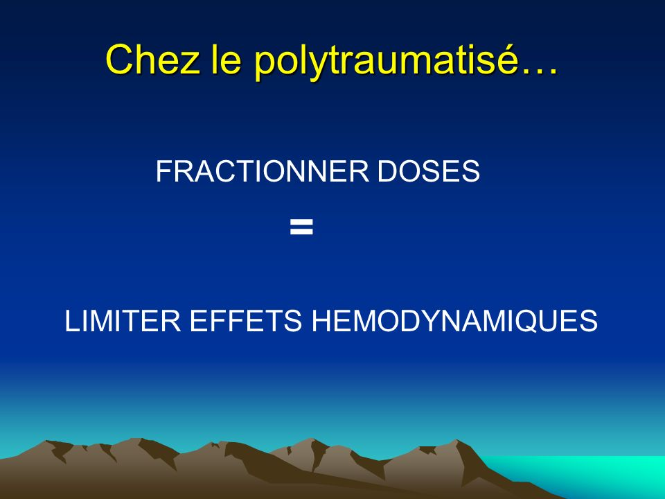 Chez le polytraumatisé…