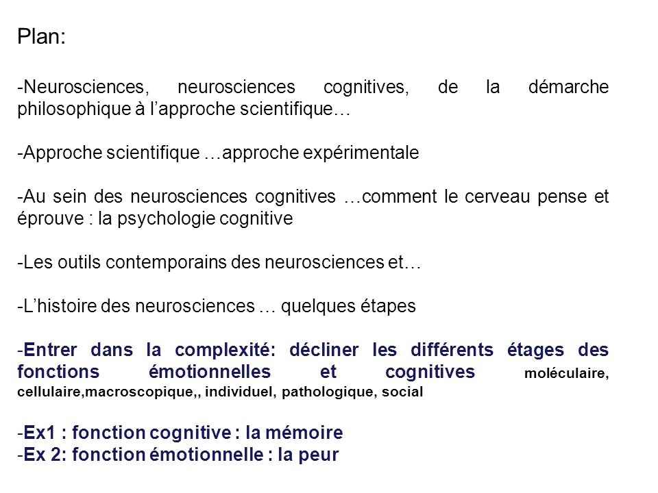 Plan: Neurosciences, neurosciences cognitives, de la démarche philosophique à l'approche scientifique…