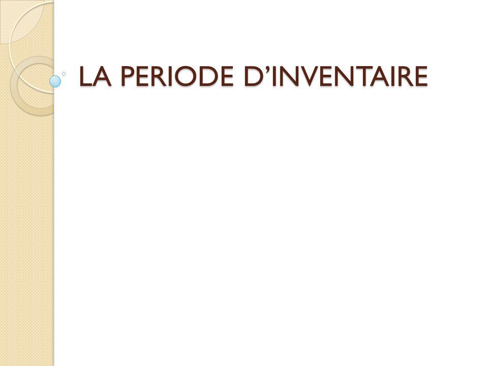 LA PERIODE D'INVENTAIRE