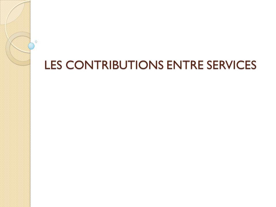 LES CONTRIBUTIONS ENTRE SERVICES