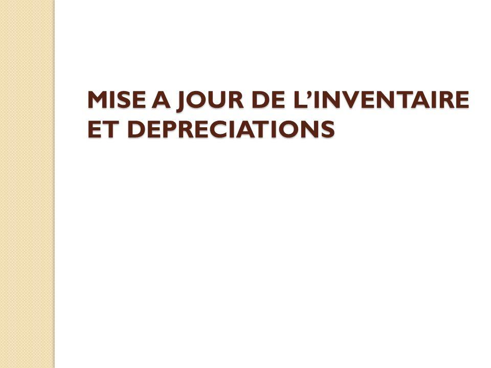 MISE A JOUR DE L'INVENTAIRE ET DEPRECIATIONS