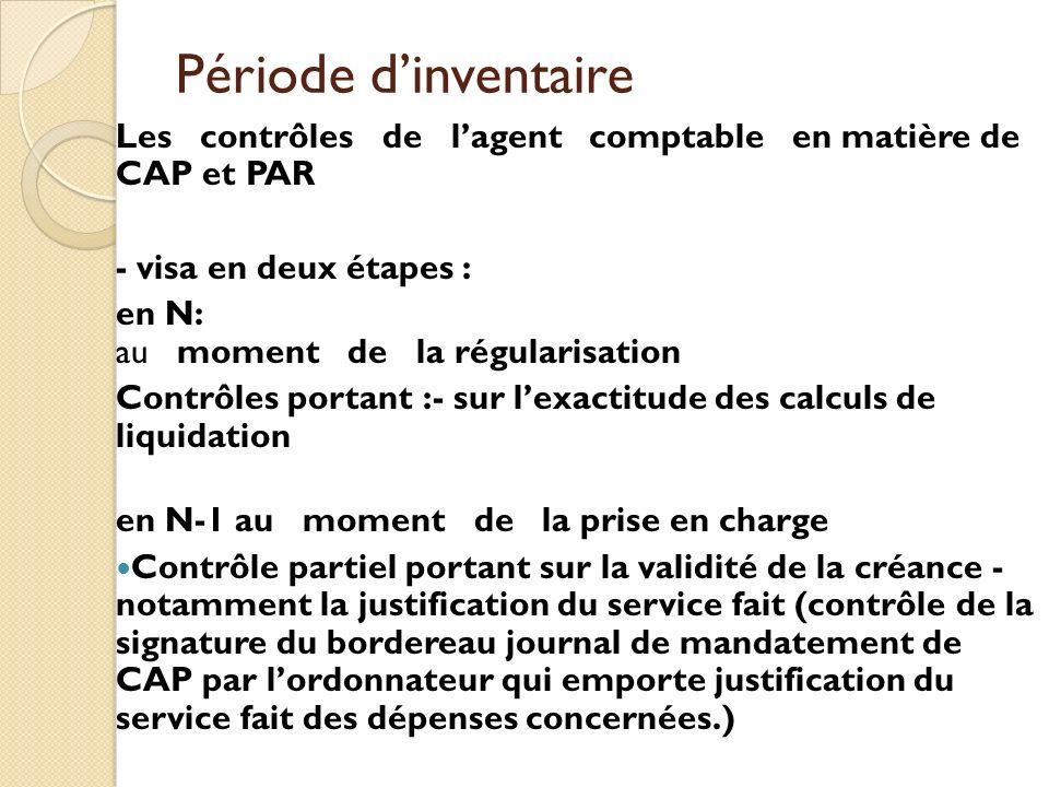 Période d'inventaire Les contrôles de l'agent comptable en matière de CAP et PAR. - visa en deux étapes :