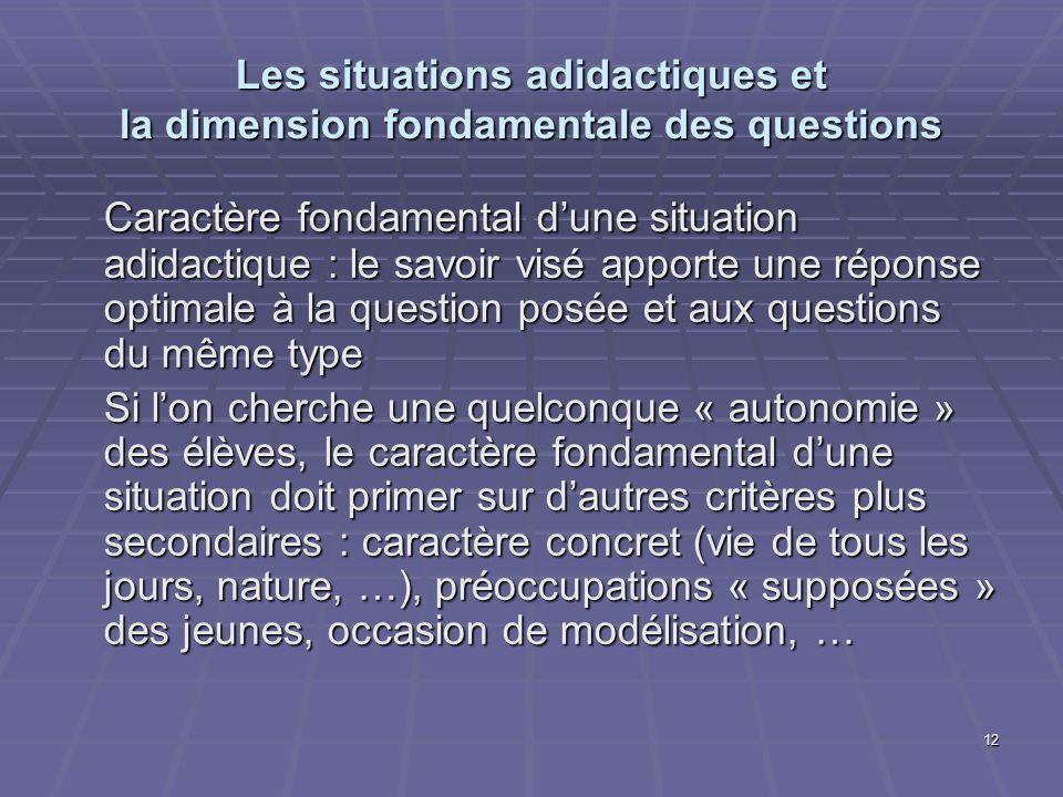 Les situations adidactiques et la dimension fondamentale des questions