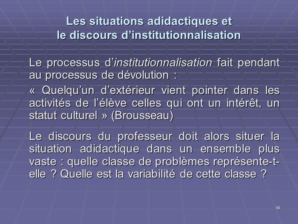 Les situations adidactiques et le discours d'institutionnalisation