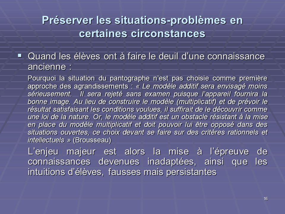 Préserver les situations-problèmes en certaines circonstances